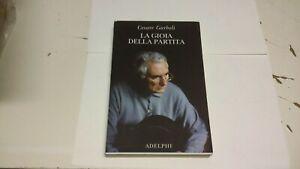 La gioia della partita.Scritti (1950-1977)  Garboli Cesare - Adelphi 2016, 19a21