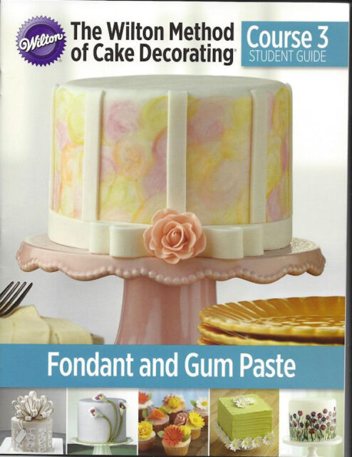 Course 3 Student Guide Book Fondant and Gum Paste 2014  from Wilton 4082 - NEW