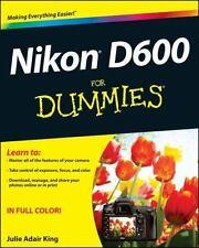Nikon D600 for Dummies by Julie Adair King (2013, Paperback)
