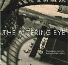 The Altering Eye von Sarah Greenough und Sarah Kennel (2016, Gebundene Ausgabe)