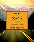 RV Rentals: A Vacationer's Guide by Kay Corby, Dave Corby (Paperback / softback, 2006)
