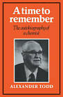 A Time to Remember: The Autobiography of a Chemist by Alexander Todd (Paperback, 2009)