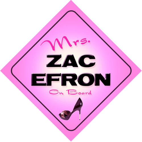 Mrs Zac Efron on Board Baby Pink Car Sign