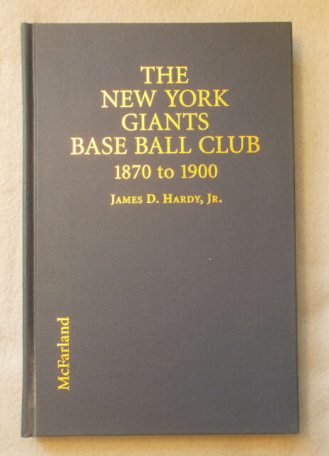 History of the NEW YORK GIANTS BASE BALL CLUB 1870-1900 James Hardy baseball