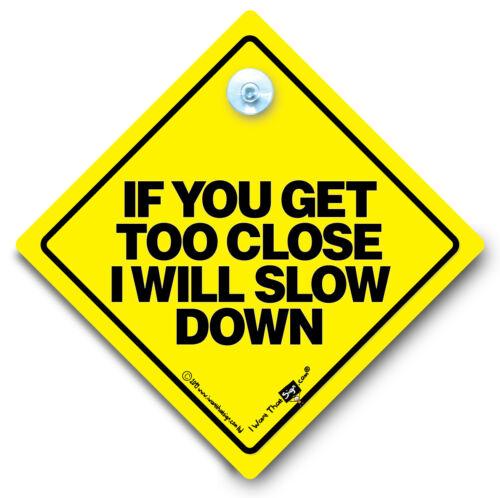 Si obtiene muy cerca voy a ralentizar coche signo anti Portón Trasero Ventosa firmar