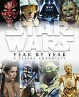 Star Wars Year by Year : A Visual Chronicle by Dorling Kindersley Publishing Staff, Daniel Wallace, Pablo Hidalgo and Ryder Windham (2010, Hardcover)