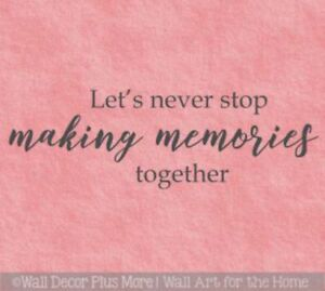 home decor quotes never stop making memories wall decals for
