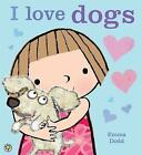 I Love Dogs! by Emma Dodd (Paperback, 2014)