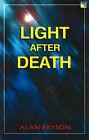 Light After Death by Alan Bryson (Paperback, 2004)