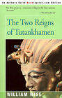 The Two Reigns of Tutankhamen by William Wise (Paperback / softback, 2000)