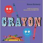 Crayon by Simon Rickerty (Hardback, 2014)