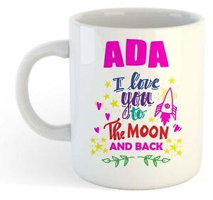 Ada - I Love You To The Moon And Back Tasse - Drôle Nommé Valentin Tasse v1NTjd9X-08070022-972499605