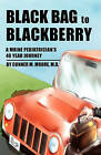 Black Bag to Blackberry (R) by M D Conner M Moore (Paperback / softback, 2010)