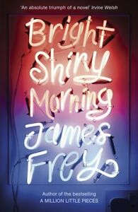 Bright Shiny Morning By James Frey. 9781848540477