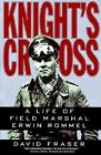Knight's Cross: A Life of Field Marshall Erwin Rommel by David Fraser (Paperback, 1999)