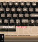 Digital Retro: The Evolution and Design of the Personal Computer by Gordon Laing (Paperback, 2004)