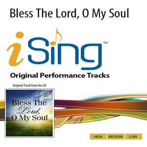 Details about Bless The Lord, O My Soul - Accompaniment Track