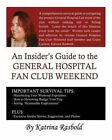 An Insider's Guide to the General Hospital Fan Club Weekend by Katrina Rasbold (Paperback / softback, 2013)
