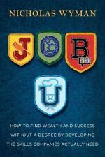 Job U: How to Find Wealth and Success by Developing the Skills Companies Actuall
