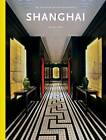 Shanghai: An Interior Design Reference by Casey Hall (Hardback, 2016)