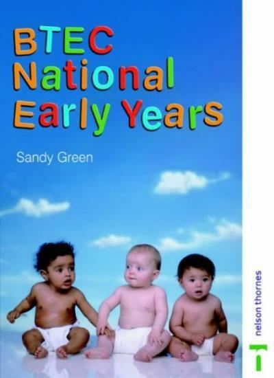 BTEC National Early Years Second Edition By Sandy Green. 9780748761647