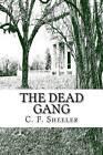 The Dead Gang by C F Sheeler (Paperback / softback, 2015)