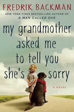 My Grandmother Asked Me to Tell You She's Sorry by Fredrik Backman (2015, Hardcover)