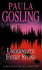 Underneath Every Stone by Paula Gosling (Paperback, 2001)
