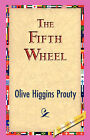 The Fifth Wheel by Olive Higgins Prouty (Hardback, 2006)