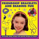 Friendship Bracelets and Beading Fun: 25 Knotty, Dotty, Stripey and Sparkly Designs to Make! by Petra Boase (Hardback, 2013)