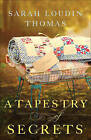 A Tapestry of Secrets by Sarah Loudin Thomas (Paperback / softback, 2016)