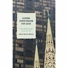 Leaving Christendom for Good: Church-World Dialogue in a Secular Age by James Gerard McEvoy (Paperback, 2016)