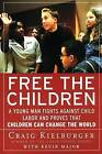 Free the Children: A Young Man Fights Against Child Labor and Proves That Children Can Change the World by Craig Kielburger, Kevin Major (Paperback / softback, 1999)
