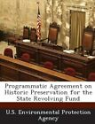Programmatic Agreement on HISTORIC Preservation for State Rev by U S Environment