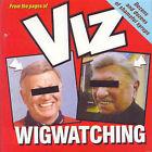 Viz  Wigwatching by Viz (Hardback, 2002)
