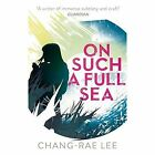 On Such a Full Sea by Chang-rae Lee (Paperback, 2015)