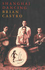 Shanghai Dancing by Brian Castro (Paperback, 2002)