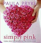 Simply Pink by Paula Pryke (Hardback, 2009)
