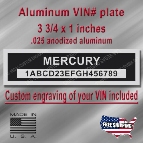 Custom Engraving of your # included Serial VIN Plate MERCURY Compatible