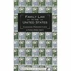 Family Law in the United States: Changing Perspectives by Patricia McGee Crotty (Paperback, 1999)