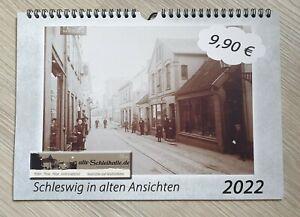 Historischer Schleswig Kalender 2022 mit alten Fotos und Ansichtskarten