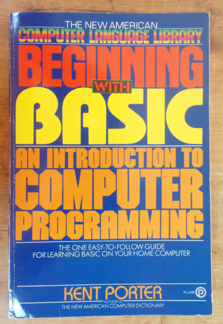 1984 Beginning with BASIC: An Introduction to Computer Programming - Kent Porter