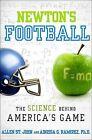 Newton's Football: The Science Behind America's Game by Allen St John, Ainissa G Ramirez (Hardback, 2013)