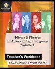Idioms & Phrases in American Sign Language, Teacher's Workbook  : A Teacher's Guide in Teaching Idioms & Phrases in American Sign Language. by Avery Posner, Gilda Ganezer (Paperback / softback, 2009)