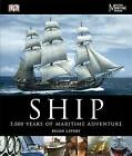 Ship: 5,000 Years of Maritime Adventure by Brian Lavery (Hardback, 2010)