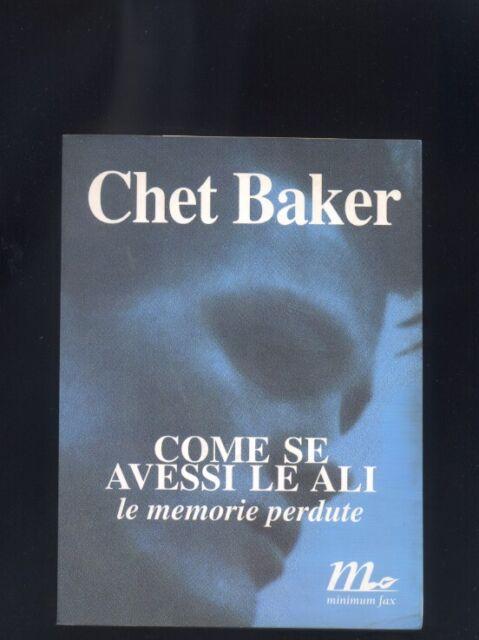 Chet Baker, Come se avessi le ali. Le memorie perdute, Minimum fax 1998  R