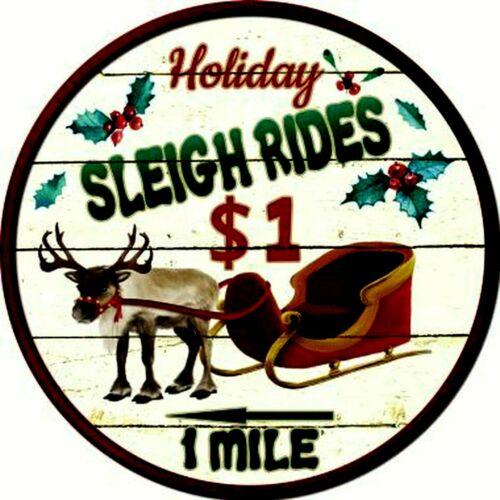 METAL SIGN Holiday sleigh rides 1mile round Christmas decoration fun santa