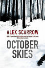 October Skies by Alex Scarrow (Paperback, 2009)