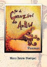 En el corazón de Aztlán: Poemas (Spanish Edition), Poetry, Marco Antonio Domíngu