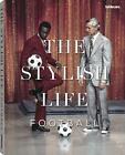 The Stylish Life - Football von Jessica Kastrop (2015, Gebundene Ausgabe)